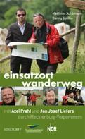Matthias Schümann: Einsatzort Wanderweg mit Axel Prahl und Jan Josef Liefers durch Mecklenburg-Vorpommern ★★★