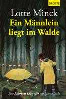 Lotte Minck: Ein Männlein liegt im Walde ★★★★★