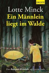 Ein Männlein liegt im Walde - Eine Ruhrpott-Krimödie mit Loretta Luchs