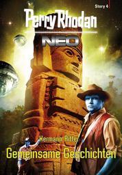 Perry Rhodan Neo Story 4: Gemeinsame Geschichten