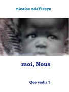 nicaise ndaYizeye: moi, Nous