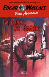 Edgar Wallace - Neue Abenteuer 03: Im Bann des Erlösers