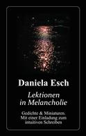 Daniela Esch: Lektionen in Melancholie