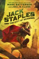 Mark Batterson: Jack Staples and the City of Shadows