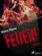 Hans Hyan: Feuer!