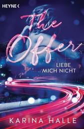 The Offer - Liebe mich nicht ... - Roman