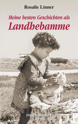 Meine besten Geschichten als Landhebamme