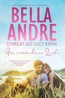 Bella Andre: Für immer deine Liebe (Liebesgeschichten von Walker Island 1) ★★★★