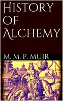 M. M. Pattison Muir: History of Alchemy