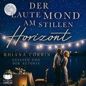 Der laute Mond am stillen Horizont
