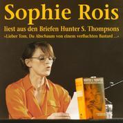 """""""Lieber Tom, Du Abschaum von einem verfluchten Bastard"""" - Sophie Rois liest aus den Gonzo-Briefen Hunter S. Thompsons"""