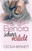 Cecilia Bennett: Elenora schwer verliebt ★★★★