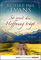 Richard Paul Evans: So weit die Hoffnung trägt ★★★★