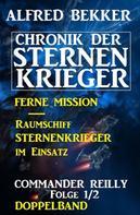 Alfred Bekker: Commander Reilly Folge 1/2 Doppelband Chronik der Sternenkrieger