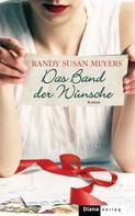 Randy Susan Meyers: Das Band der Wünsche ★★★★