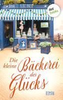 Bharti Kirchner: Die kleine Bäckerei des Glücks - oder: Der Duft von süßen Mandeln ★★★★