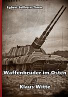 Egbert Sellhorn-Timm: Waffenbrüder im Osten - Klaus Witte ★★★★