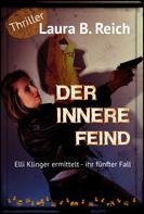 Laura B. Reich: Der innere Feind