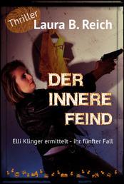 Der innere Feind - Elli Klinger ermittelt - ihr fünfter Fall