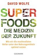 David Wolfe: Superfoods - die Medizin der Zukunft ★★★
