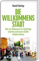 Daniel Fuhrhop: Willkommensstadt