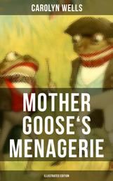 Mother Goose's Menagerie (Illustrated Edition) - Children's Book Classic