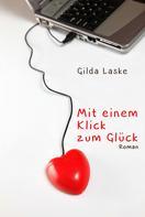 Gilda Laske: Mit einem Klick zum Glück ★