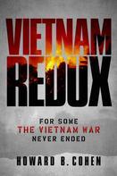Howard B. Cohen: Vietnam Redux