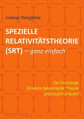 Spezielle Relativitätstheorie (SRT) - ganz einfach