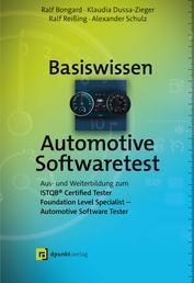 Basiswissen Automotive Softwaretest - Aus- und Weiterbildung zum ISTQB® Certified Tester Foundation Level Specialist – Automotive Software Tester