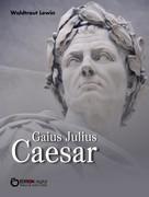 Waldtraut Lewin: Gaius Julius Caesar ★★★★