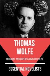 Essential Novelists - Thomas Wolfe - original and impressionistic prose