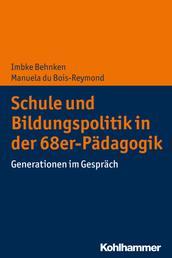 Schule und Bildungspolitik in der 68er-Pädagogik - Generationen im Gespräch