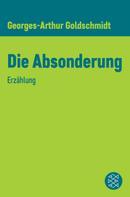 Georges-Arthur Goldschmidt: Die Absonderung