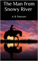 A. B. Paterson: The Man from Snowy River