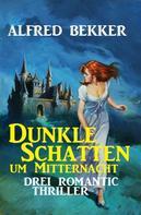Alfred Bekker: Dunkle Schatten um Mitternacht ★★★★★