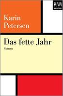 Karin Petersen: Das fette Jahr