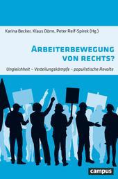 Arbeiterbewegung von rechts? - Ungleichheit - Verteilungskämpfe - populistische Revolte