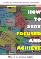 Usoro Usoro: How To Stay Focused And Achieve ★★★★