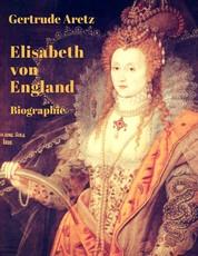 Elisabeth von England - Biographie