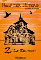 Andrea Habeney: Haus der Hüterin: Band 2 - Das Erwachen ★★★★★