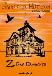 Haus der Hüterin: Band 2 - Das Erwachen - Fantasy-Serie