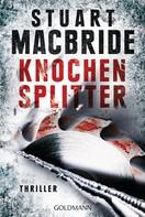 Stuart MacBride: Knochensplitter ★★★★