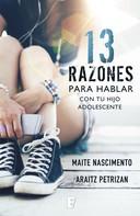Maite Nascimiento: 13 razones para hablar con tu hijo adolescente