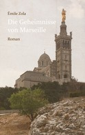 Émile Zola: Die Geheimnisse von Marseille