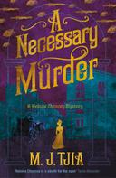 M.J. Tjia: A Necessary Murder: A Heloise Chancey Mystery