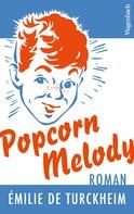 Émilie de Turckheim: Popcorn Melody