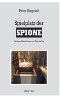 Peter Rieprich: Spielplatz der Spione