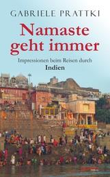 Namaste geht immer - Impressionen beim Reisen durch Indien