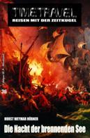 Horst Weymar Hübner: Timetravel #36: Die Nacht der brennenden See